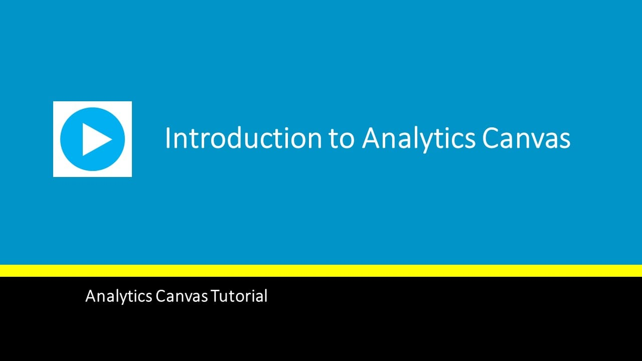 Analytics Canvas Fundamentals - Analytics Canvas
